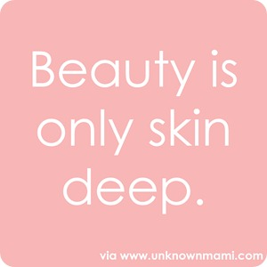 essays on beauty is only skin deep Beauty may only be skin deep, but it can also cut deep into your pockets but investing in smart skincare doesn't necessarily mean you have to break the bank.
