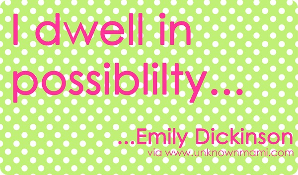 I dwell in possibility quote.
