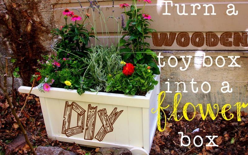 DIY: Turn a Wooden Toy Box into a Flower Box