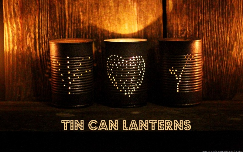 DIY: How to Make Tin Can Lanterns