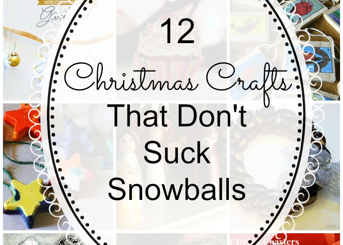 12 Christmas Crafts That Don't Suck Snowballs