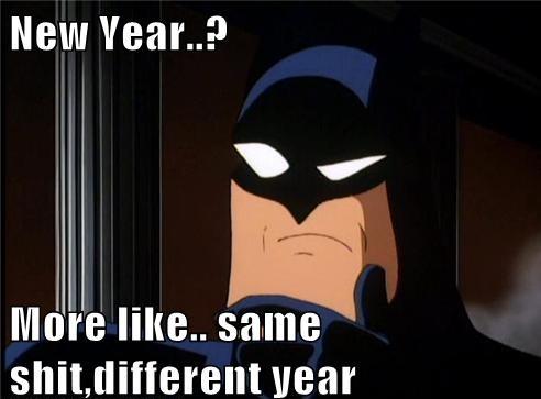 New Year, Same Shit Meme